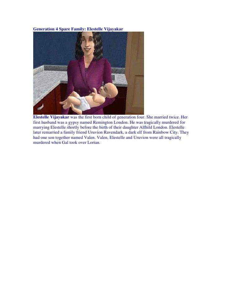 Generation 4 Spare Family: Elestelle Vijayakar     Elestelle Vijayakar was the first born child of generation four. She ma...
