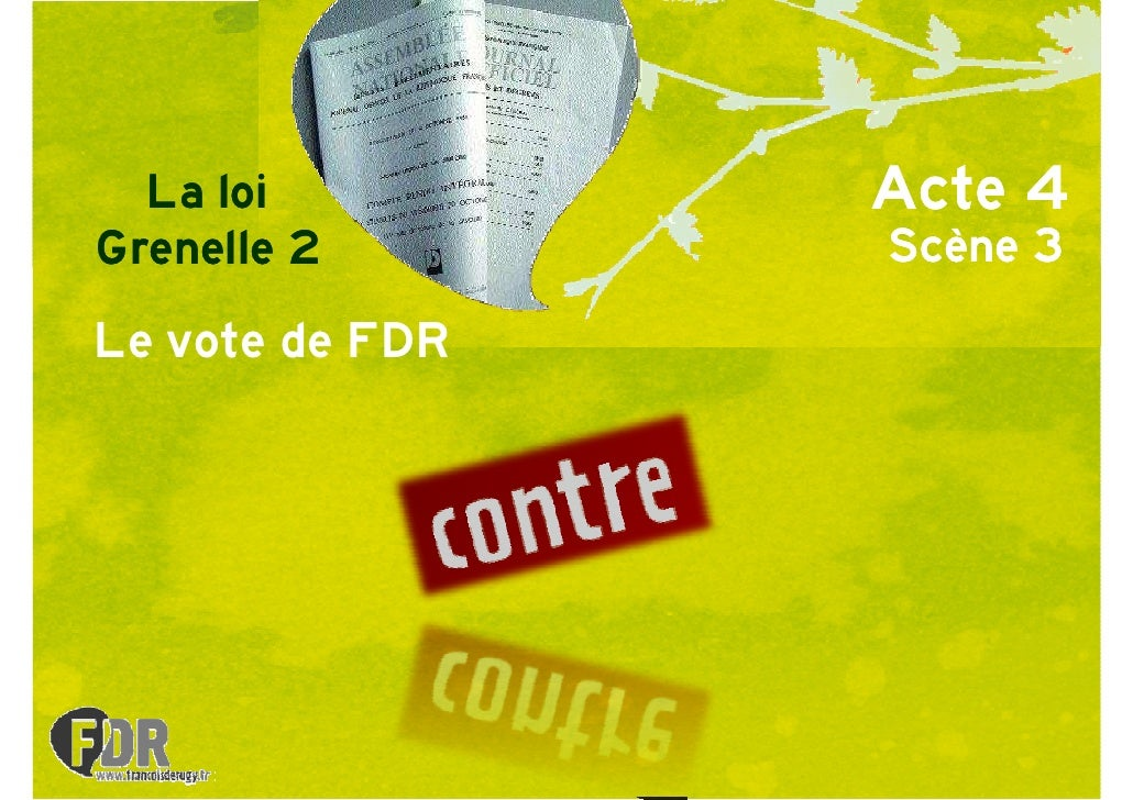 La loi         Acte 4                  Acte 4 Grenelle 2       Sc·ne 3  Le vote de FDR