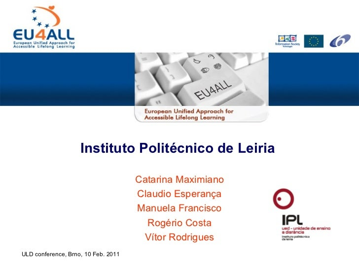 Instituto Politécnico de Leiria  Catarina Maximiano Claudio Esperança Manuela Francisco Rogério Costa Vítor Rodrigues ULD ...