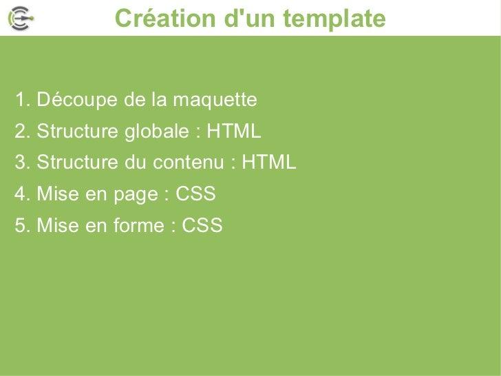 Création d'un template <ul>1. Découpe de la maquette <li>2. Structure globale : HTML