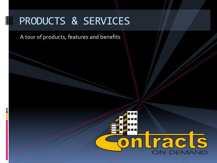 PRODUCTS & SERVICES<br />A tour of products, features and benefits<br />
