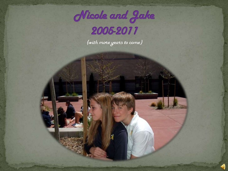 Nicole and Jake2005-2011(with more years to come)<br />