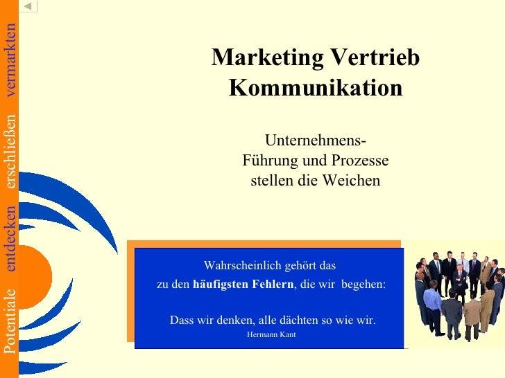 Marketing Vertrieb Kommunikation Unternehmens- Führung und Prozesse stellen die Weichen Wahrscheinlich gehört das  zu den ...