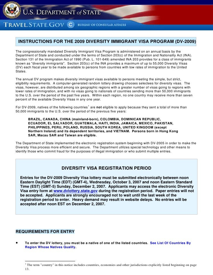INSTRUCTIONS FOR THE 2009 DIVERSITY IMMIGRANT VISA PROGRAM (DV-2009)  The congressionally mandated Diversity Immigrant Vis...