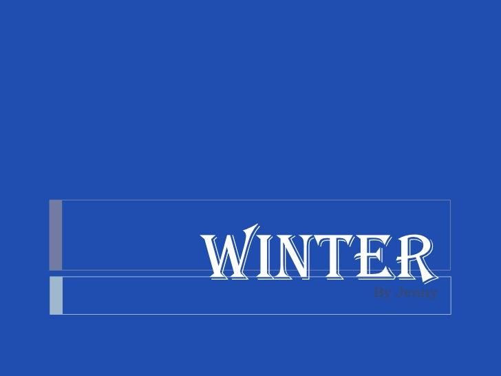 Winter    By Jenny