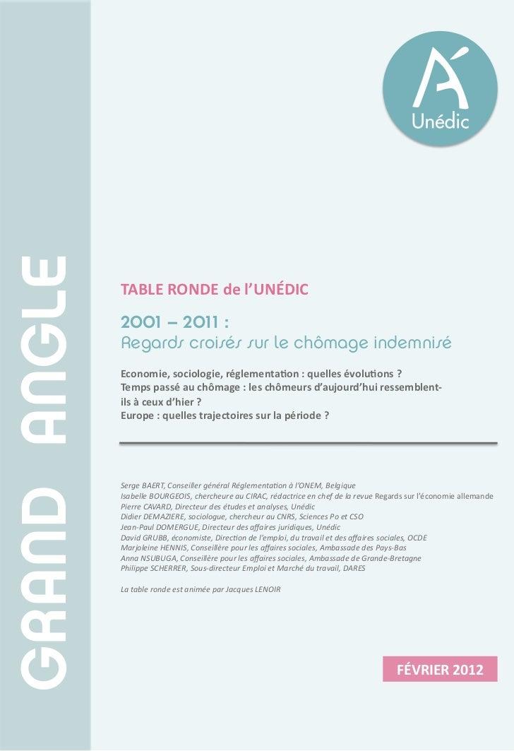 GRAND ANGLE              TABLERONDEdel'UNÉDIC              2001 – 2011 :              Regards croisés sur le chômage i...