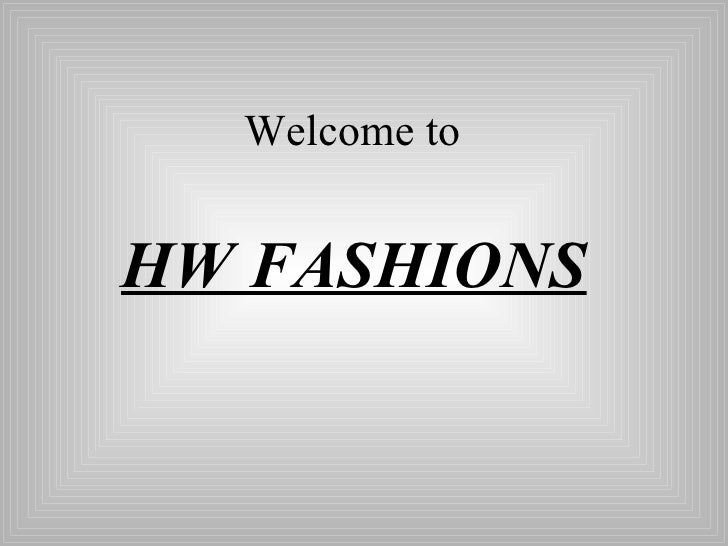 Welcome to  HW FASHIONS
