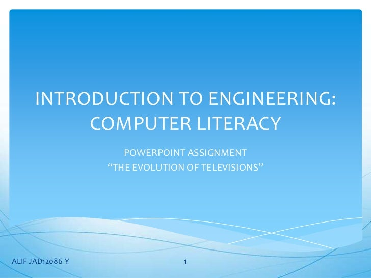 """INTRODUCTION TO ENGINEERING:          COMPUTER LITERACY                     POWERPOINT ASSIGNMENT                  """"THE EV..."""