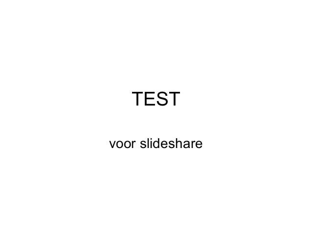 TESTvoor slideshare