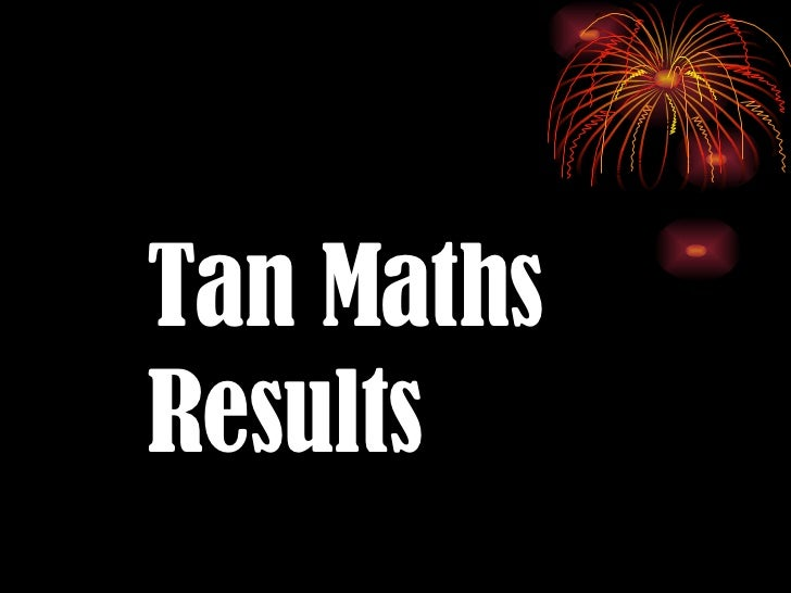 Tan Maths Results