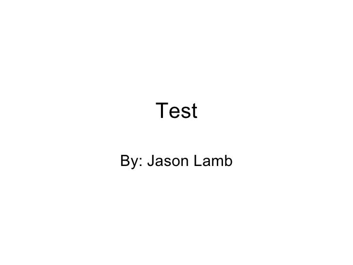 Test By: Jason Lamb