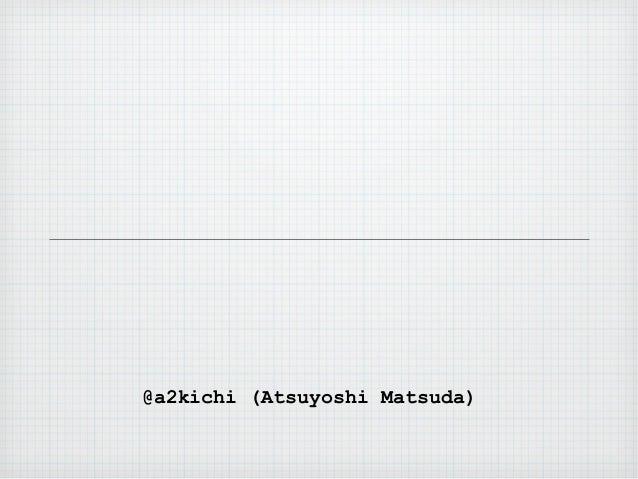 @a2kichi (Atsuyoshi Matsuda)