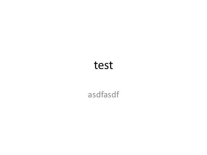 test<br />asdfasdf<br />