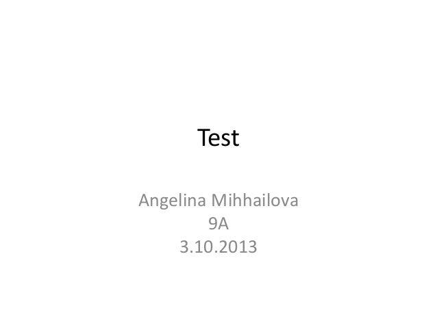 Test Angelina Mihhailova 9A 3.10.2013