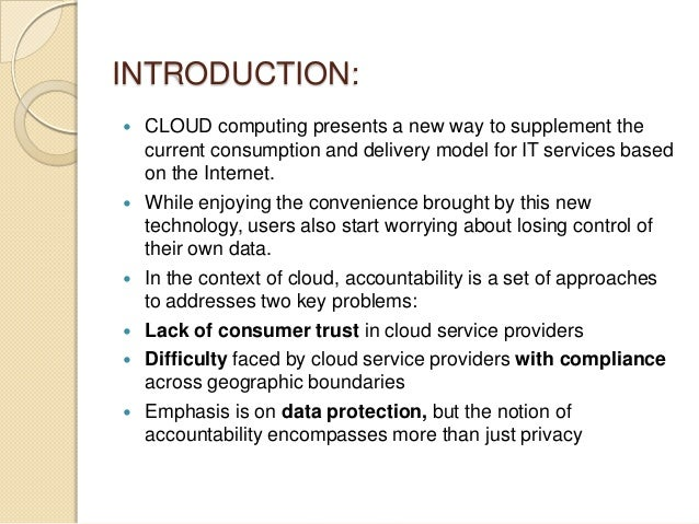 INTRODUCTION:          CLOUD computing presents a new way to supplement the current consumption and delivery model f...