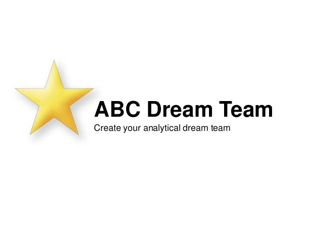 ABC Dream Team Create your analytical dream team