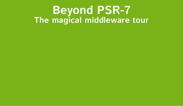 PHPDay 2016 - Verona, Italy, May 13th 2016 - @marcoshuttle @maraspin Beyond PSR-7 The magical middleware tour