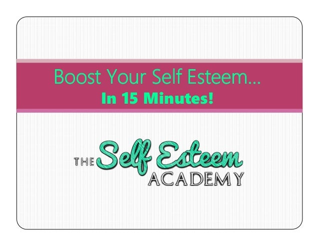 Boost Your Self Esteem… In 15 Minutes!