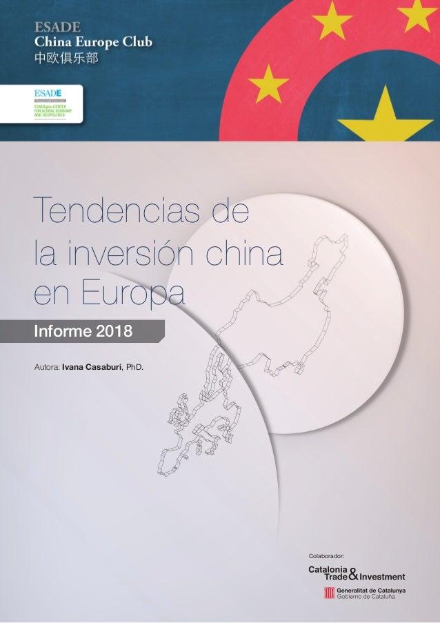 Tendencias de la inversión china en Europa Informe 2018 Autora: Ivana Casaburi, PhD. Colaborador: