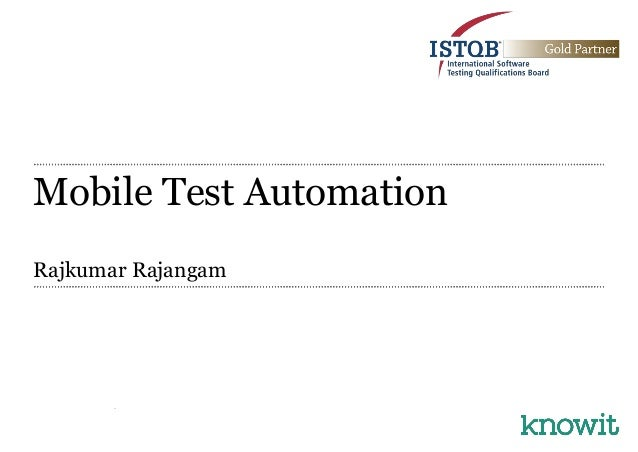 Mobile Test AutomationRajkumar Rajangam