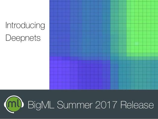 Introducing Deepnets BigML Summer 2017 Release