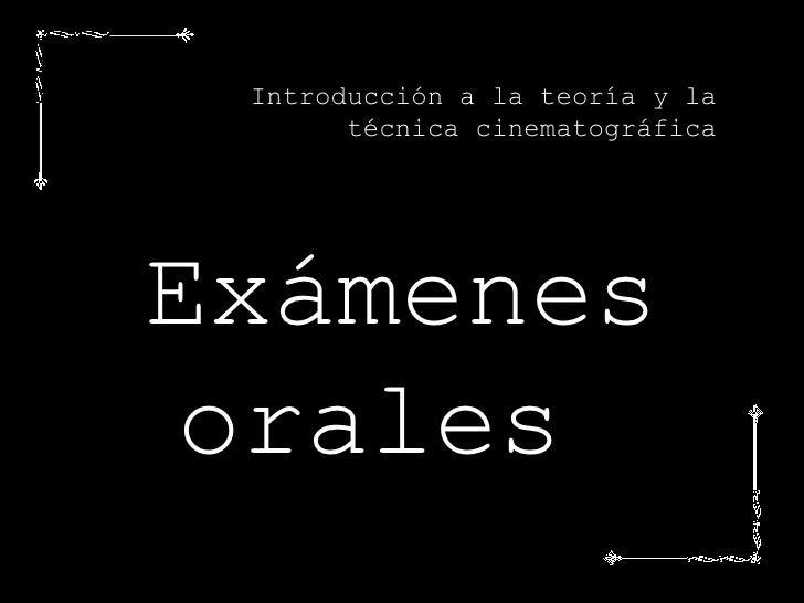 Introducción a la teoría y la técnica cinematográfica Exámenes orales