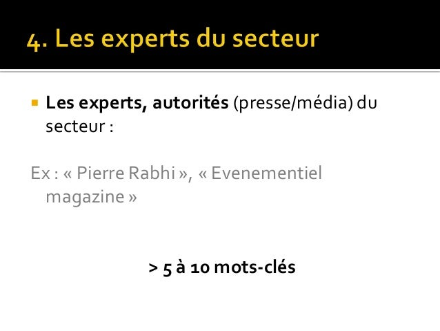   Les autres secteurs proches et complémentaires :  Ex : « Evénements sportifs », « Voyages d'affaires »  > 5 à 10 mots-c...