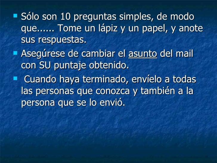 <ul><li>Sólo son 10 preguntas simples, de modo que...... Tome un lápiz y un papel, y anote sus respuestas.  </li></ul><ul>...
