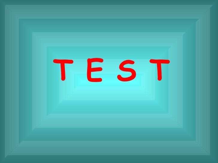 T E S T