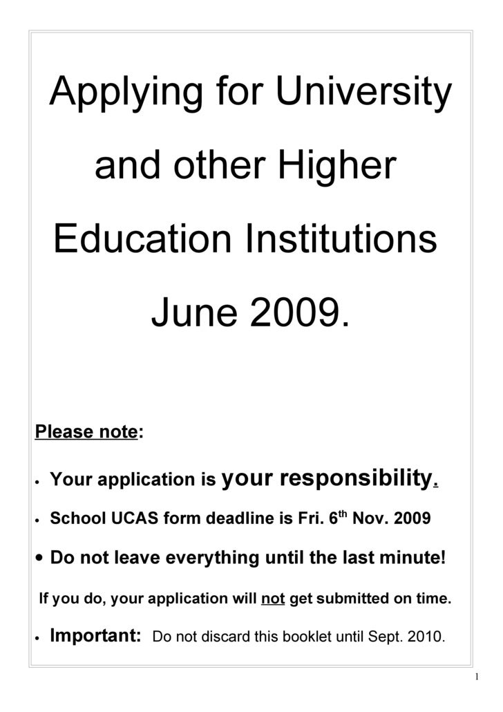 Applying for University           and other Higher     Education Institutions                   June 2009.  Please note:  ...
