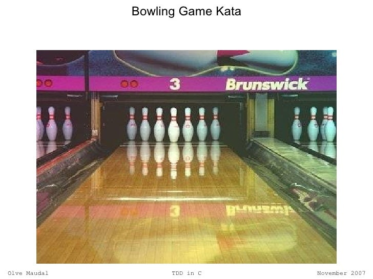 Bowling Game Kata     Olve Maudal         TDD in C      November 2007