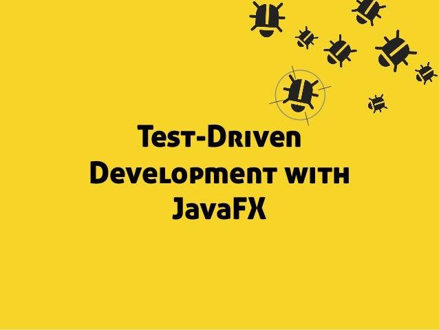 Test-Driven  Development with  JavaFX