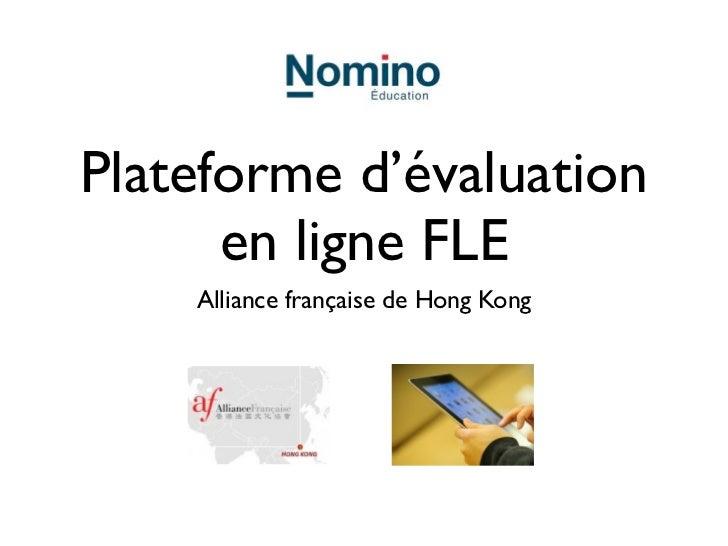 Plateforme d'évaluation      en ligne FLE    Alliance française de Hong Kong