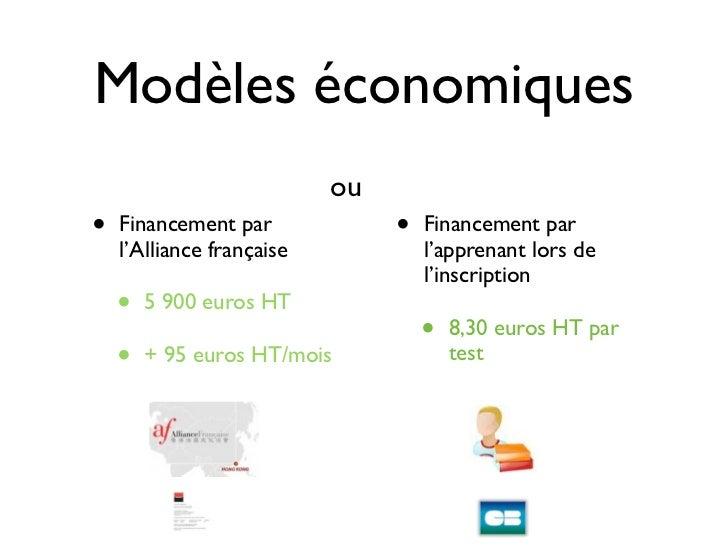 Modèles économiques                           ou•   Financement par             •   Financement par    l'Alliance français...