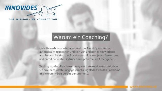Warum ein Coaching? Gute Bewerbungsunterlagen sind das A und O, um auf sich aufmerksam zu machen und sich von anderen Mitb...