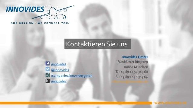 /innovides @innovides /companies/innovidesgmbh /innovides Innovides GmbH Frankfurter Ring 129 80807 München T. +49 89 12 5...
