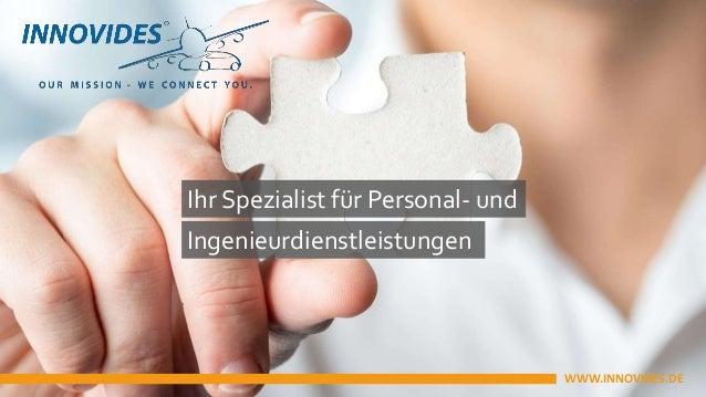 Ihr Spezialist für Personal- und Ingenieurdienstleistungen WWW.INNOVIDES.DE