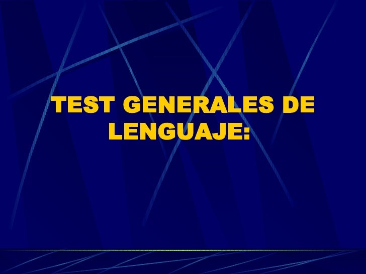TEST GENERALES DE LENGUAJE: