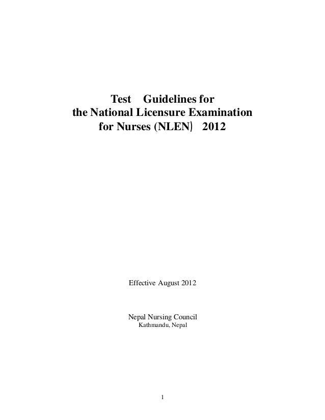 1Test Guidelines forthe National Licensure Examinationfor Nurses (NLEN) 2012Effective August 2012Nepal Nursing CouncilKath...