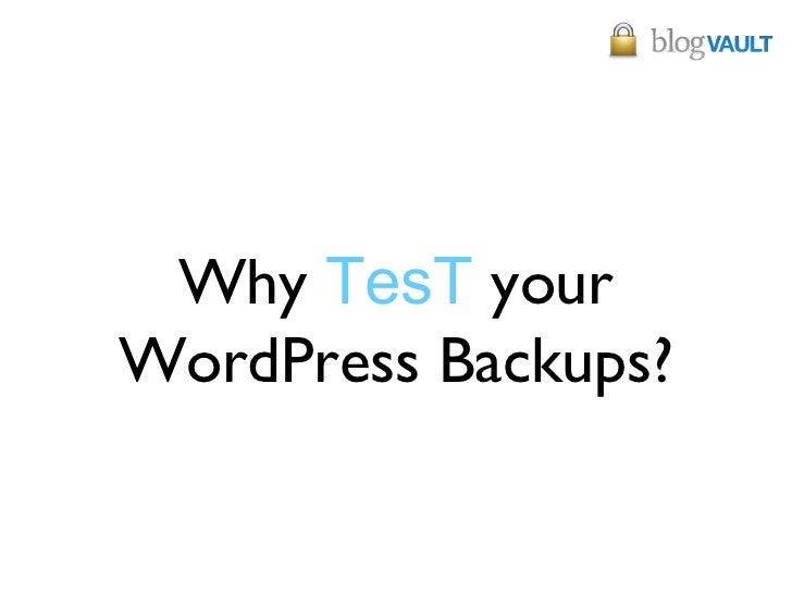 Why TesT yourWordPress Backups?