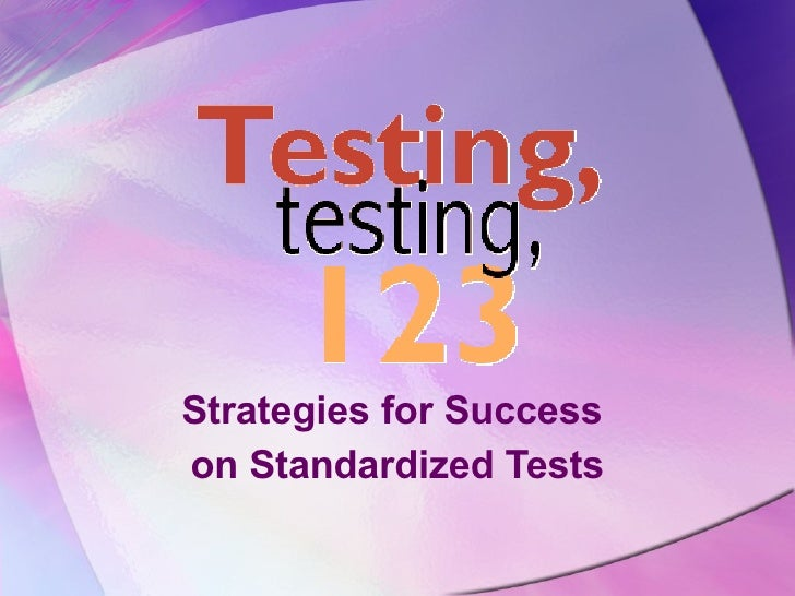 Strategies for Success  on Standardized Tests