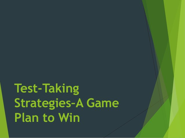 Test-Taking Strategies–A Game Plan to Win