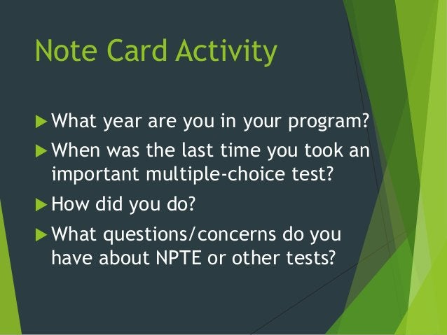 Note Card Activity  What year are you in your program?  When was the last time you took an important multiple-choice tes...