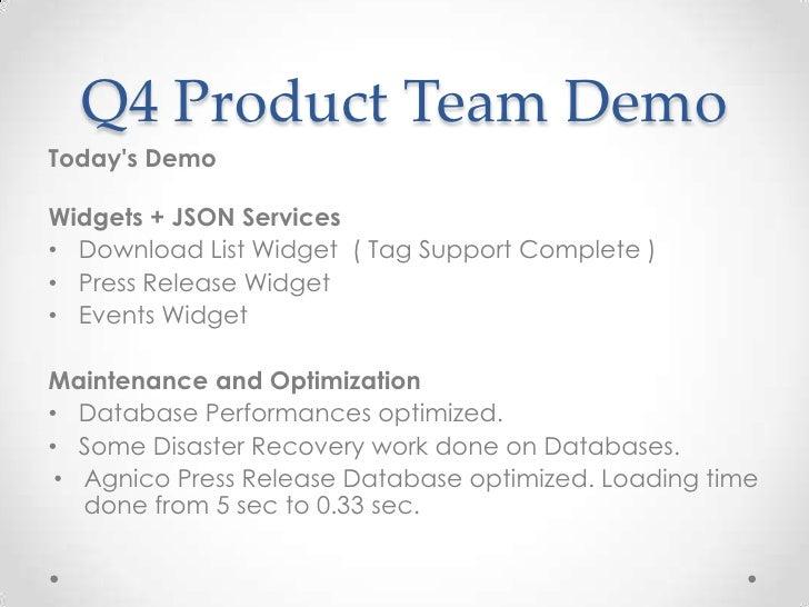Q4 Product Team DemoTodays DemoWidgets + JSON Services• Download List Widget ( Tag Support Complete )• Press Release Widge...