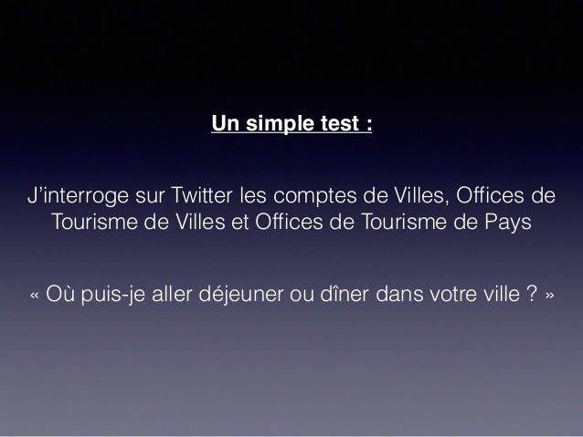 Un simple test : J'interroge sur Twitter les comptes de Villes, Offices de Tourisme de Villes et Offices de Tourisme de Pays...