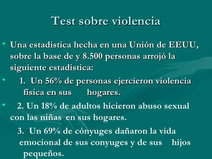 Test sobre violencia <ul><li>Una estadistica hecha en una Unión de EEUU, sobre la base de y 8.500 personas arrojó la sigui...