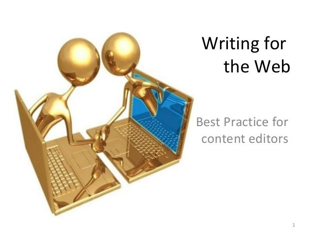 Writing for the Web Best Practice for content editors 1