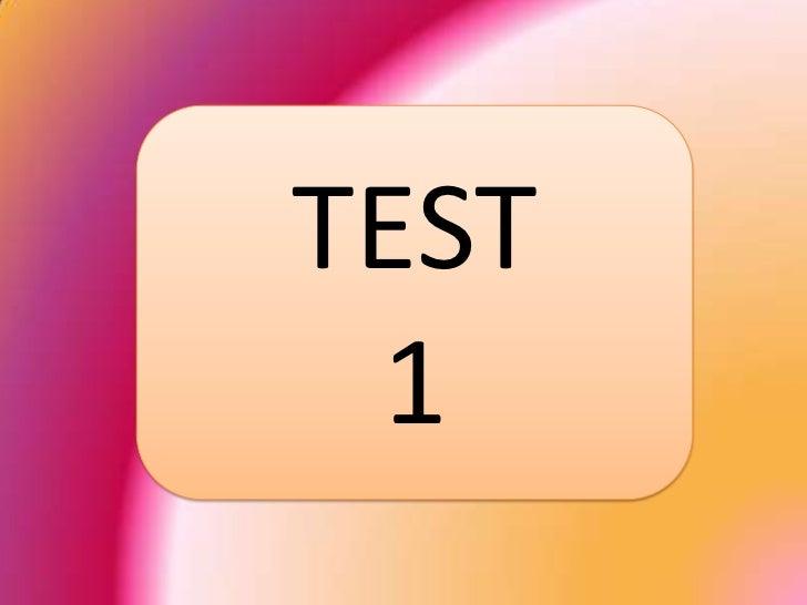 TEST <br />1<br />