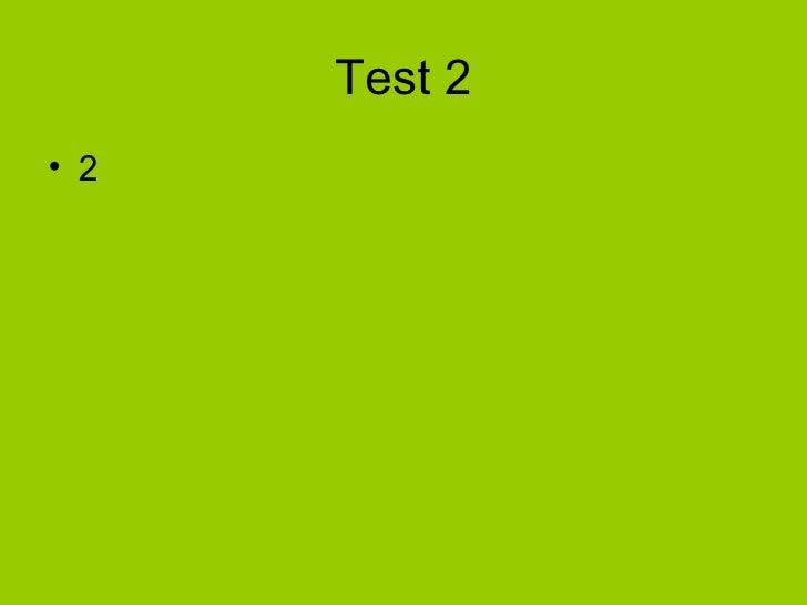 Test 2• 2