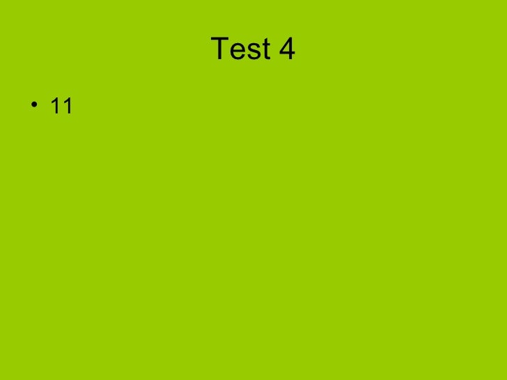 Test 4• 11